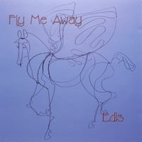 Edis | Fly Me Away | CD Baby Music Store