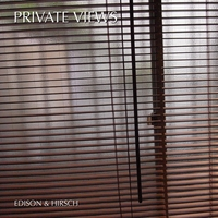 Edison and Hirsch | Private Views