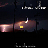 Edison's Children | In the Last Waking Moments...