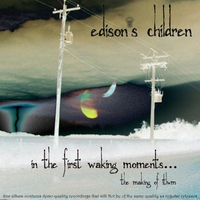 Edison's Children | In the First Waking Moments... (the Making of Itlwm)