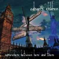 Edison's Children | Somewhere Between Here and There