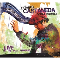 Edmar Castaneda | Edmar Castaneda World Ensemble: Live At the Jazz Standard