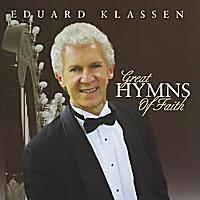 Eduard Klassen | Great Hymns of Faith | CD Baby Music Store