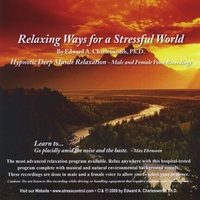 Edward A. Charlesworth, Ph.D. | Relaxing Ways for a Stressful World - Hypnotic Deep Muscle Relaxation - Male & Female Voices