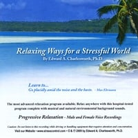 Edward A. Charlesworth, Ph.D. | Relaxing Ways for a Stressful World - Progressive Muscle Relaxation - Male & Female Voices