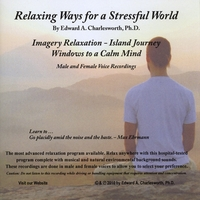 Dr. Edward A. Charlesworth | Relaxing Ways for a Stressful World - Imagery Relaxation/Island Journey - Male & Female Voices
