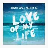 Edward Maya & Vika Jigulina | Love of My Life | CD Baby