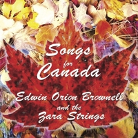 Edwin Orion Brownell & The Zara Strings | Songs for Canada
