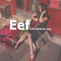 Eef | Life Without You