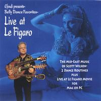 Scott Wilson | Belly Dance Favorites-Live at Le Figaro