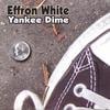 EFFRON WHITE: Yankee Dime
