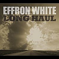 Effron White: Long Haul