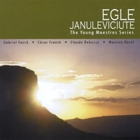 Egle Januleviciute | Music by G.Faure, C.Franck, C.Debussy, M.Ravel
