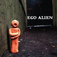 Ego Alien: Ego Alien