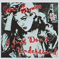 Sons of Morning | I Just Don't Understand