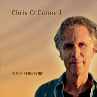 Chris O'Connell | Such Thin Wire