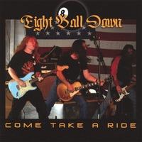 EIGHT BALL DOWN: Come Take A Ride