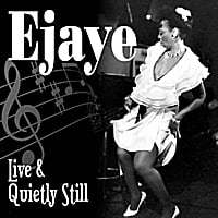 Ejaye Tracey | Live & Quietly Still