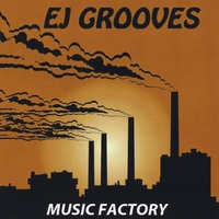 Ej Grooves: Music Factory