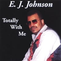E. J. JOHNSON: Totally With Me