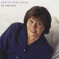 E.J. Marois | You've Been Good