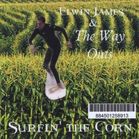 Elwin James & The Way Outs | Surfin' The Corn