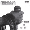 EKUNDAYO: Get Right Or Get Left