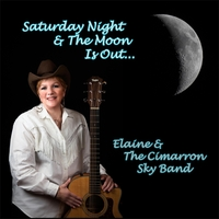 Elaine & the Cimarron Sky Band | Saturday Night & the Moon Is Out...