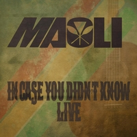 Maoli | In Case You Didn't Know (Live)