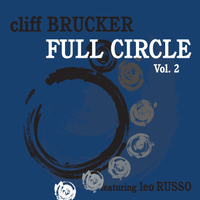 Cliff Brucker & Jerome Kern | Full Circle, Vol. 2  (Feat. Leo Russo)