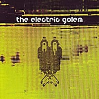 The Electric Golem | The Electric Golem