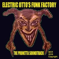 Electric Otto's Funk Factory | The Prunetta Soundtrack