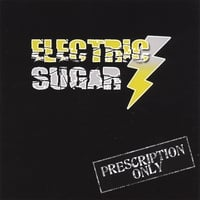 ELECTRIC SUGAR: Prescription Only