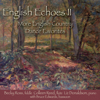 Liz Donaldson, Colleen Reed & Becky Ross | English Echoes, Vol. II: More English Country Dance Favorites