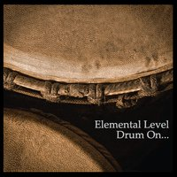 Elemental Level: Drum On...