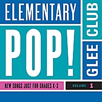Elementary Pop! Glee Club | Elementary Pop!, Vol. 1
