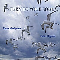 Elena Martynova & Fabio Mignola | Turn to Your Soul