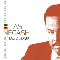 Elias Negash | Jazzed Up