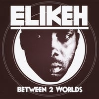 Elikeh | Between 2 Worlds