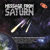 Eli Yamin and the Astro Intergenerational Arkestra | Message from Saturn