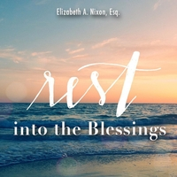 Elizabeth A. Nixon, Esq. | Rest into the Blessings