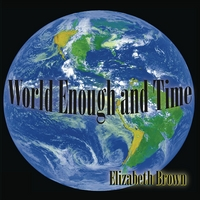 Elizabeth Brown | World Enough and Time