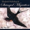 ELIZABETH NICHOLSON AND STRINGED MIGRATION: Fly Not Yet