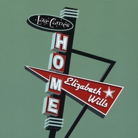 Elizabeth Wills | Love Comes Home
