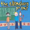 ELLEN CHERRY: The Ellen Cherry Primer