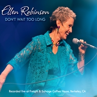 Ellen Robinson | Don't Wait Too Long
