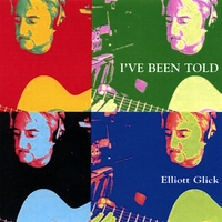 Elliott Glick | I've Been Told