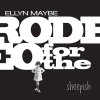 Ellyn Maybe | Rodeo for the Sheepish