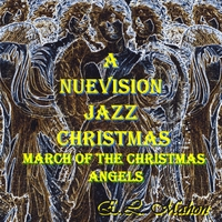 E.L. Mahon | A Nuevision Jazz Christmas, Vol. 1: March of The Christmas Angels