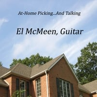 El McMeen | At-Home Picking ... And Talking